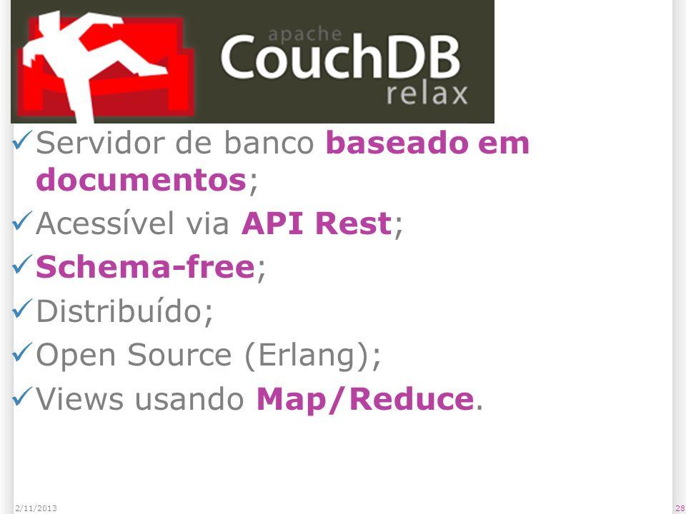 CouchDB Servidor de banco baseado em documentos; Acessível via API Rest; Schema-free; Distribuído; Open Source (Erlang); Views usando Map/Reduce. 282/