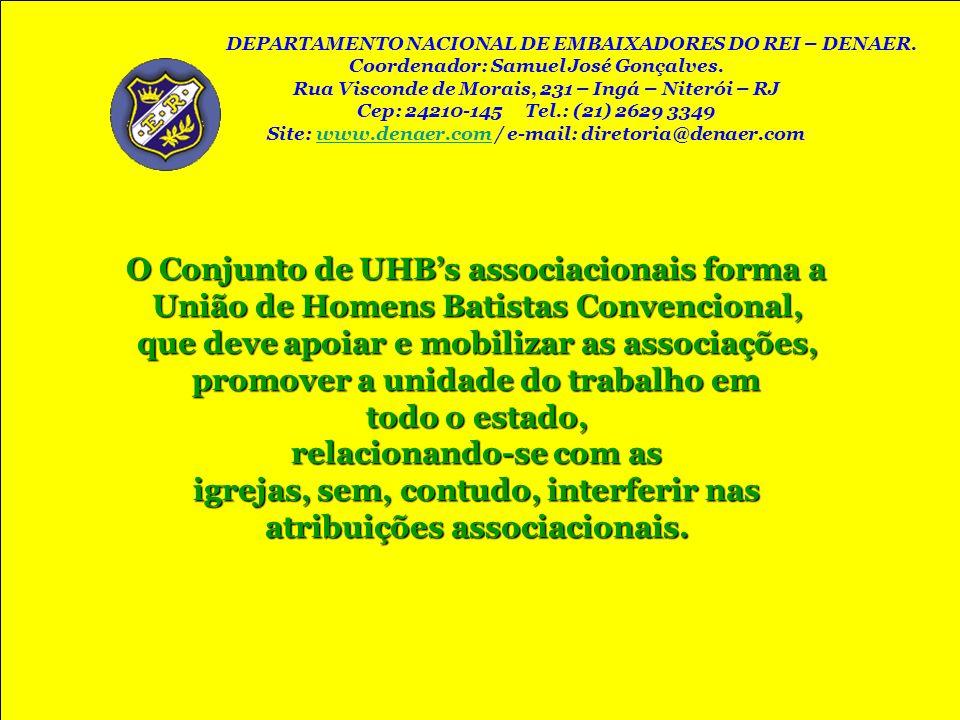 O Conjunto de UHBs associacionais forma a União de Homens Batistas Convencional, que deve apoiar e mobilizar as associações, promover a unidade do tra