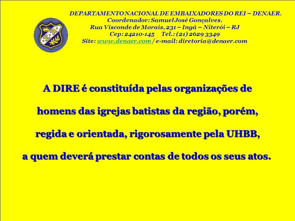 A DIRE é constituída pelas organizações de homens das igrejas batistas da região, porém, regida e orientada, rigorosamente pela UHBB, a quem deverá pr