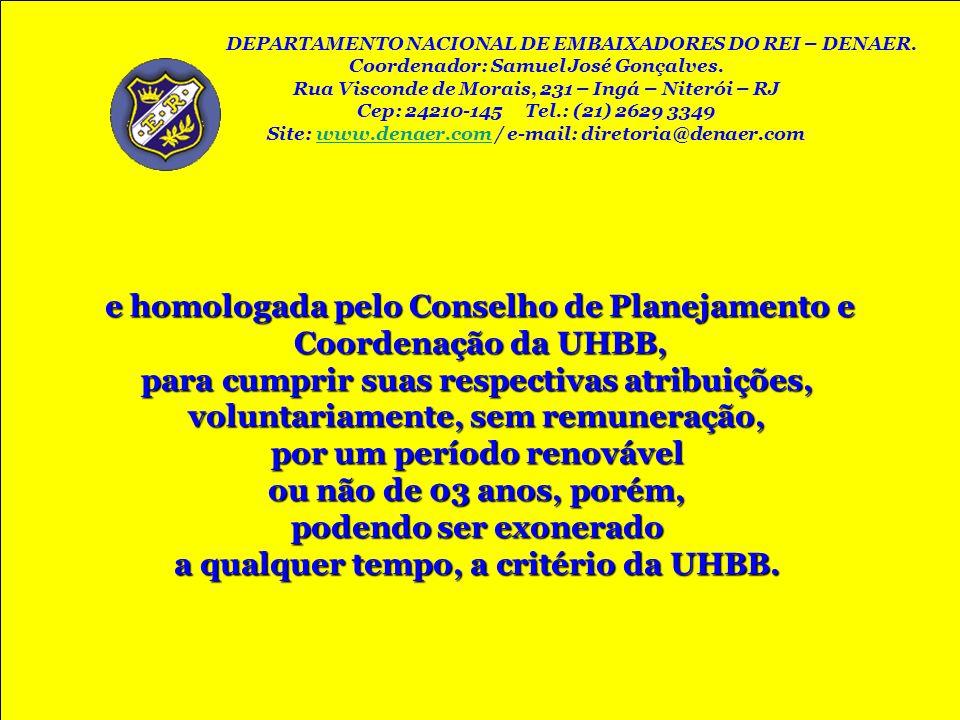 e homologada pelo Conselho de Planejamento e Coordenação da UHBB, Coordenação da UHBB, para cumprir suas respectivas atribuições, voluntariamente, sem