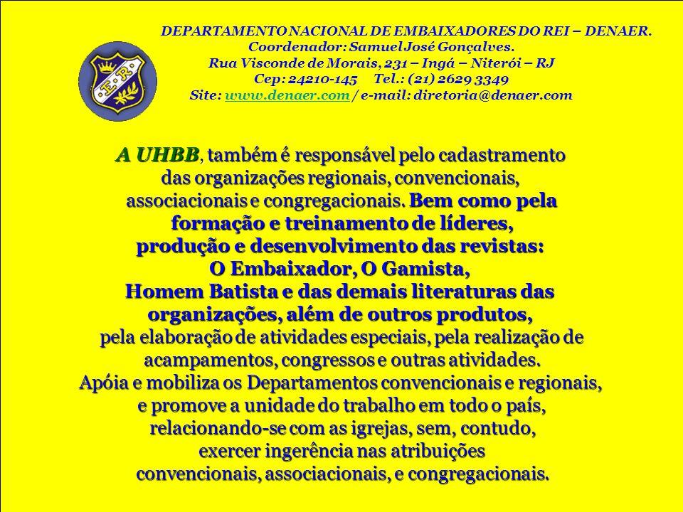 A UHBB, também é responsável pelo cadastramento das organizações regionais, convencionais, associacionais e congregacionais. Bem como pela formação e