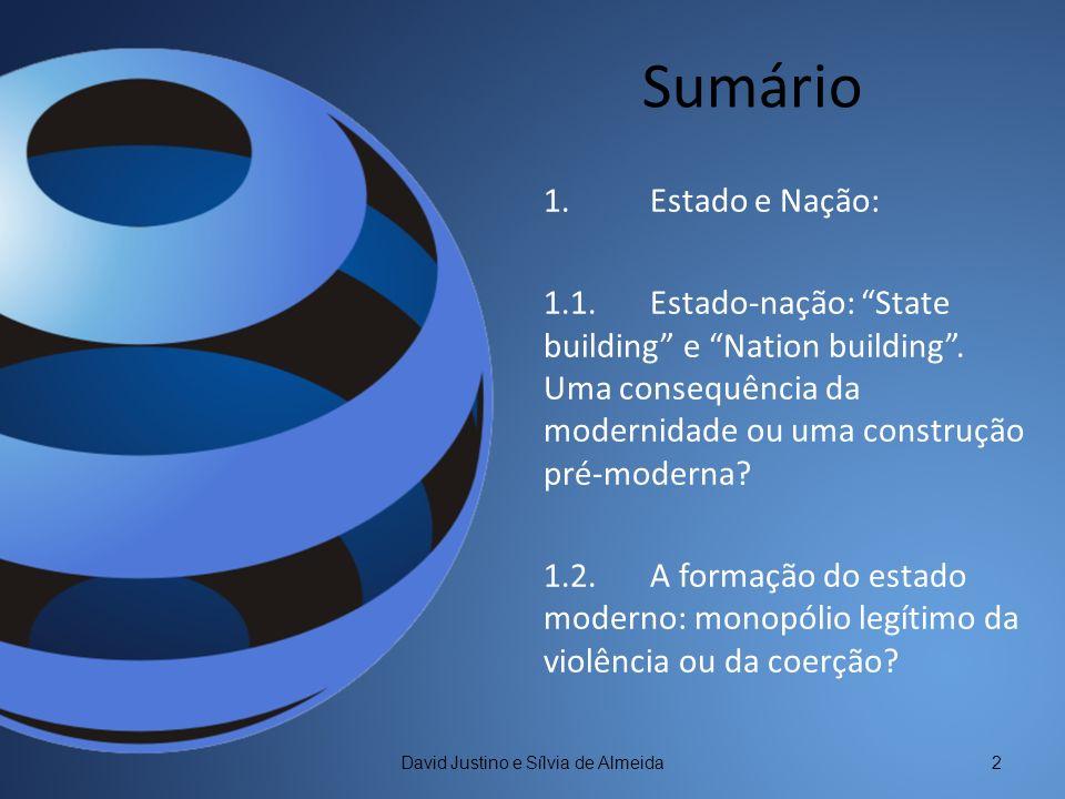 Estado e Nação David Justino e Sílvia de Almeida3 É o Estado que cria a Nação, ou a Nação que constrói o Estado.