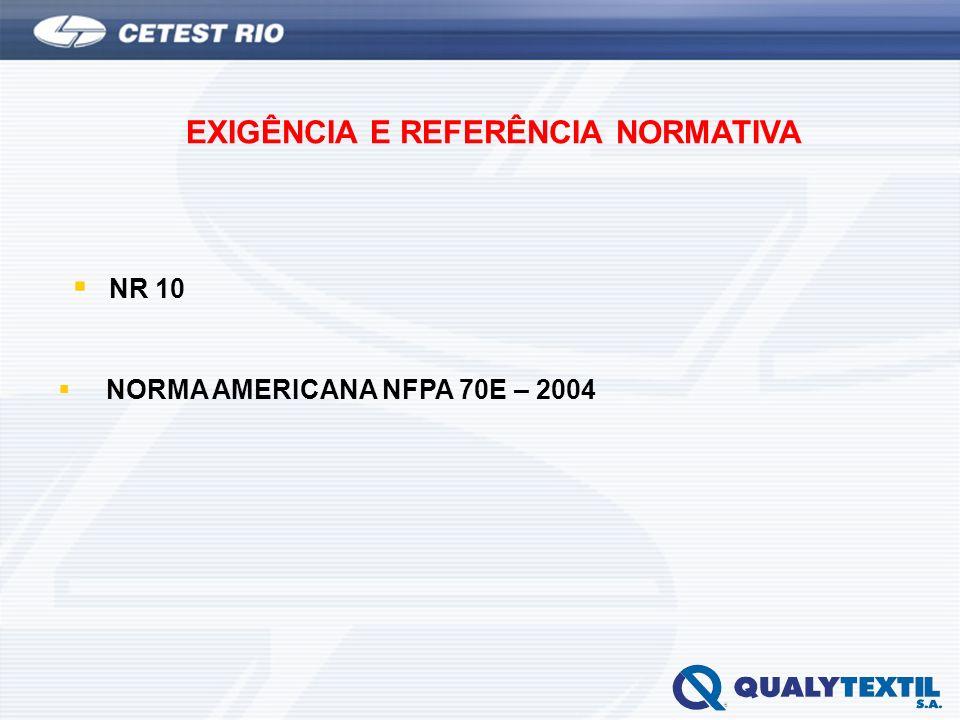 EXIGÊNCIA E REFERÊNCIA NORMATIVA NR 10 NORMA AMERICANA NFPA 70E – 2004