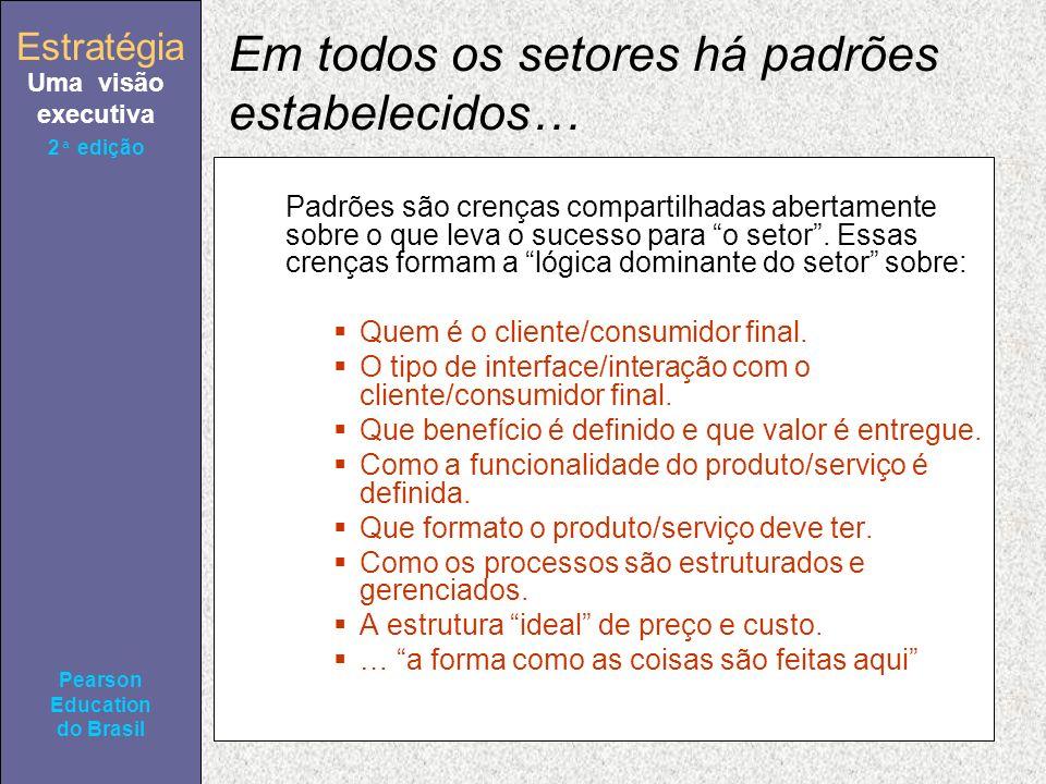 Estratégia Uma visão executiva Pearson Education do Brasil Estratégia Uma visão executiva Pearson Education do Brasil 2ª edição Em todos os setores há