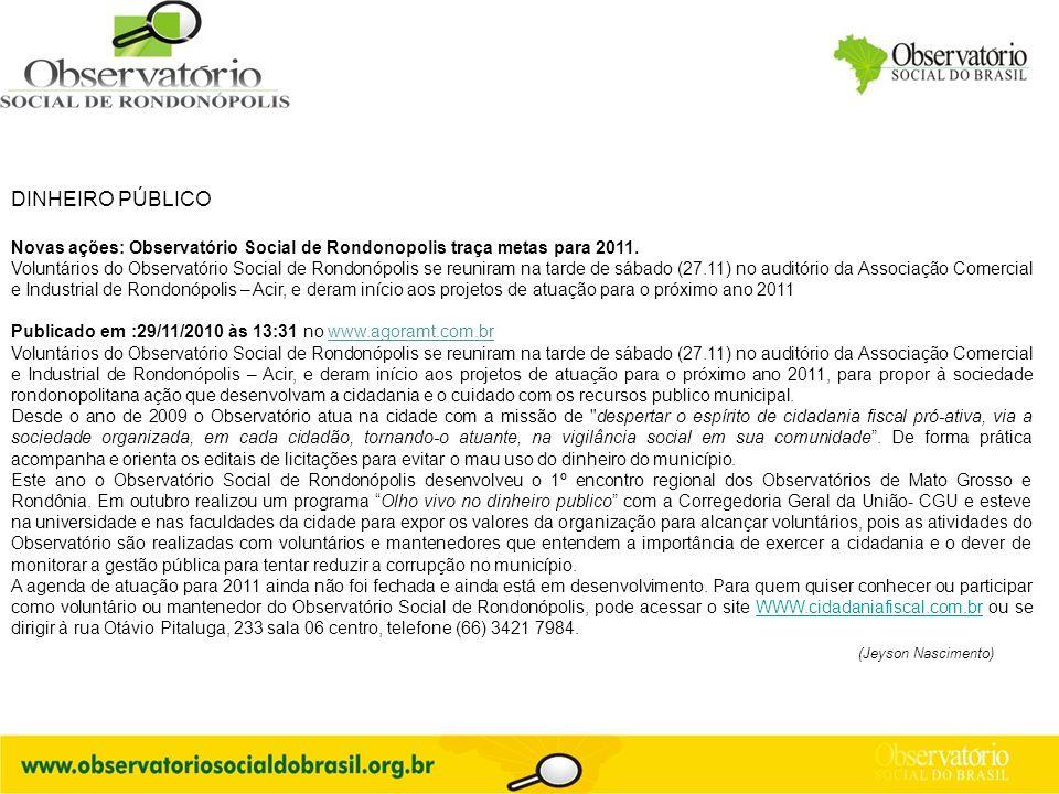 Logo do OS DINHEIRO PÚBLICO Novas ações: Observatório Social de Rondonopolis traça metas para 2011. Voluntários do Observatório Social de Rondonópolis