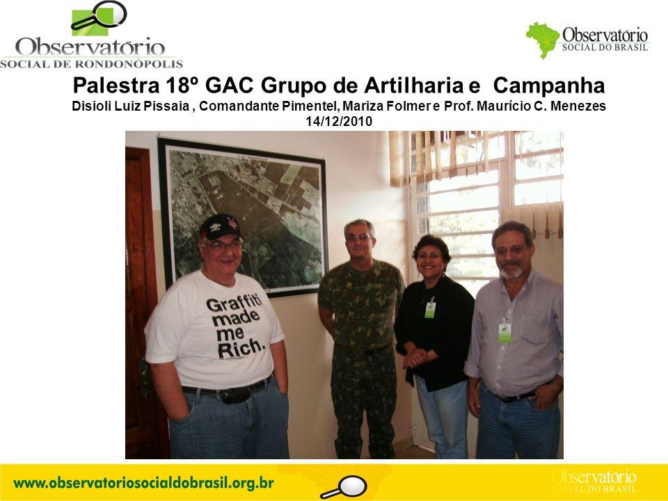 Logo do OS Palestra 18º GAC Grupo de Artilharia e Campanha Disioli Luiz Pissaia, Comandante Pimentel, Mariza Folmer e Prof. Maurício C. Menezes 14/12/