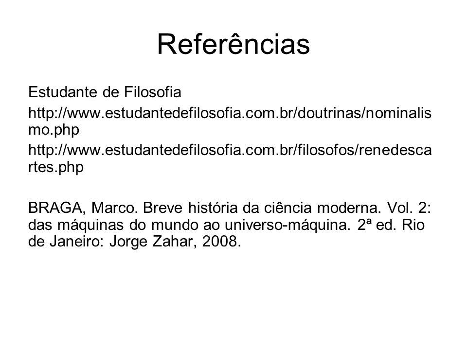 Referências Estudante de Filosofia http://www.estudantedefilosofia.com.br/doutrinas/nominalis mo.php http://www.estudantedefilosofia.com.br/filosofos/
