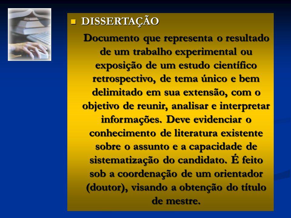 DISSERTAÇÃO DISSERTAÇÃO Documento que representa o resultado de um trabalho experimental ou exposição de um estudo científico retrospectivo, de tema ú