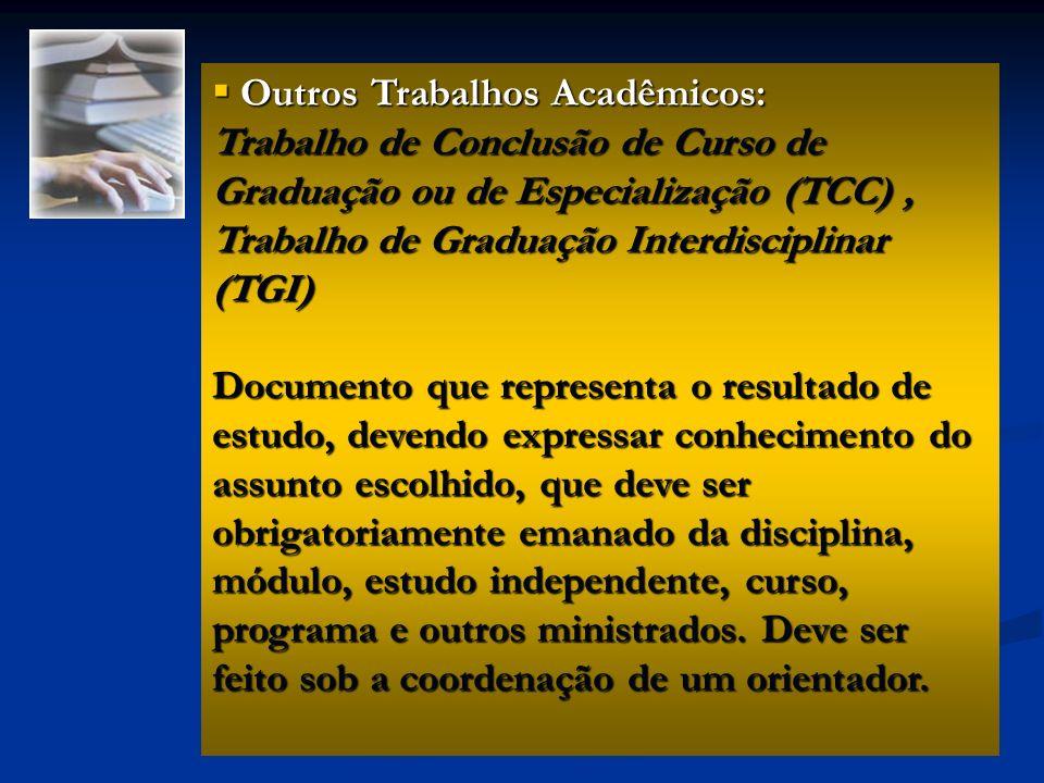 Outros Trabalhos Acadêmicos: Outros Trabalhos Acadêmicos: Trabalho de Conclusão de Curso de Graduação ou de Especialização (TCC), Trabalho de Graduaçã