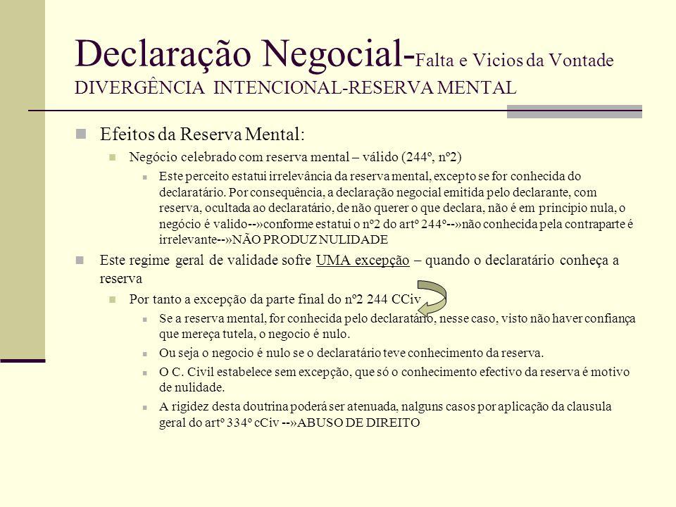 Declaração Negocial- Falta e Vicios da Vontade DIVERGÊNCIA INTENCIONAL-DECLARAÇÕES NÃO SÉRIAS DIVERGÊNCIAS ENGANOSAS NÃO INTENCIONAIS : AS DECLARAÇÕES NÃO SÉRIAS Noção Artº 245º - declarações não sérias --»Infere-se do artigo 245º a nota fundamental é a seguinte: a divergência entre a vontade e a declaração, embora intencional, não visa enganar ninguém, pois procede-se na expectativa de que a falta de seriedade não passe despercebida.