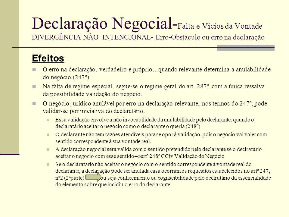 Declaração Negocial- Falta e Vicios da Vontade DIVERGÊNCIA NÃO INTENCIONAL- Erro-Obstáculo ou erro na declaração O regime do 248º pode aplicar-se a todos os negócios formais.