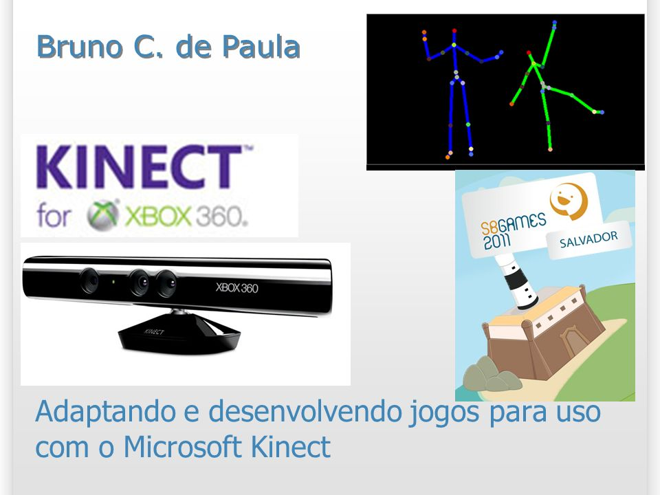 Desenvolvendo para o Kinect Drivers abertos (Open Kinect):Open Kinect Windows XP, Vista, 7; MacOS X; Linux; Open Source; OpenNI (PrimeSense): OpenNI Windows, Linux, Mac OS X; Kinect SDK: Oficial da Microsoft; Apenas para Windows 7; 32 2/11/2013