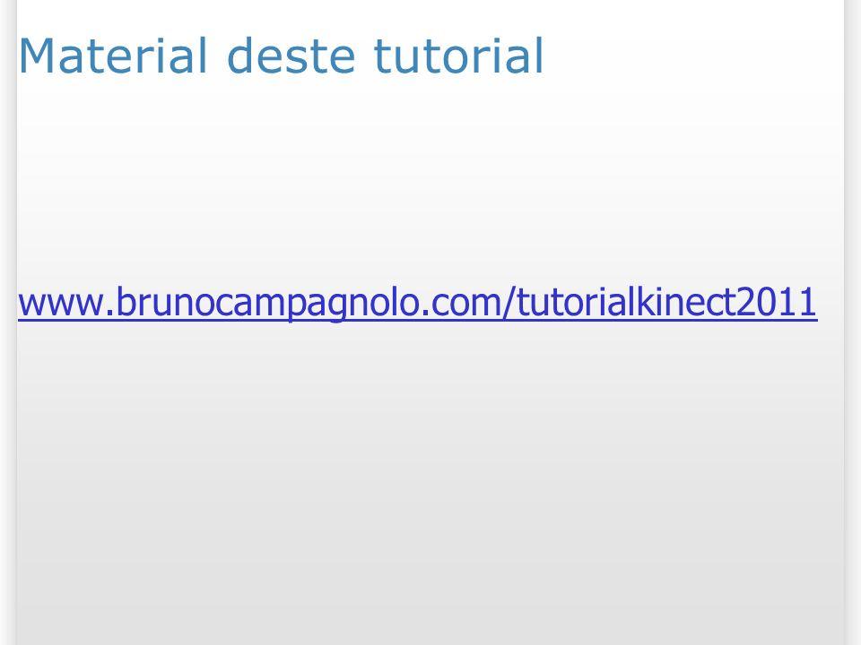 Material deste tutorial www.brunocampagnolo.com/tutorialkinect2011