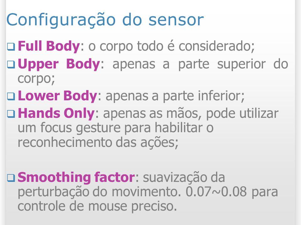 Configuração do sensor Full Body: o corpo todo é considerado; Upper Body: apenas a parte superior do corpo; Lower Body: apenas a parte inferior; Hands