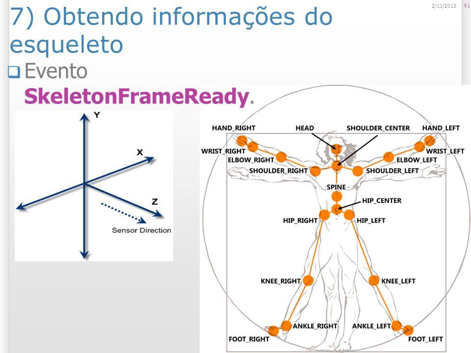 7) Obtendo informações do esqueleto 61 2/11/2013 Evento SkeletonFrameReady.