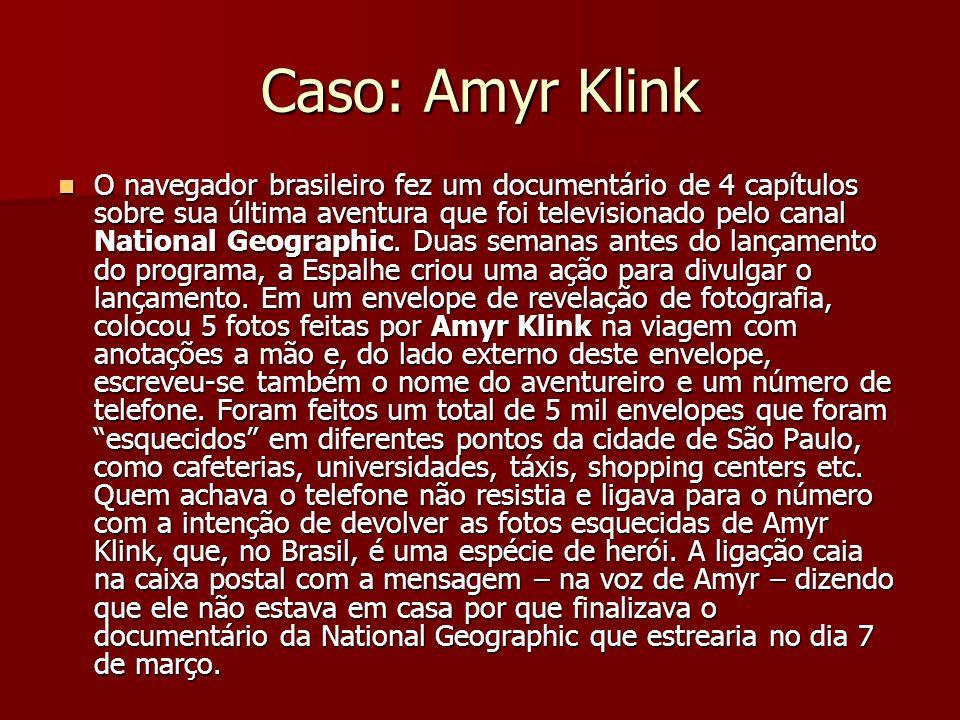 Caso: Amyr Klink O navegador brasileiro fez um documentário de 4 capítulos sobre sua última aventura que foi televisionado pelo canal National Geographic.
