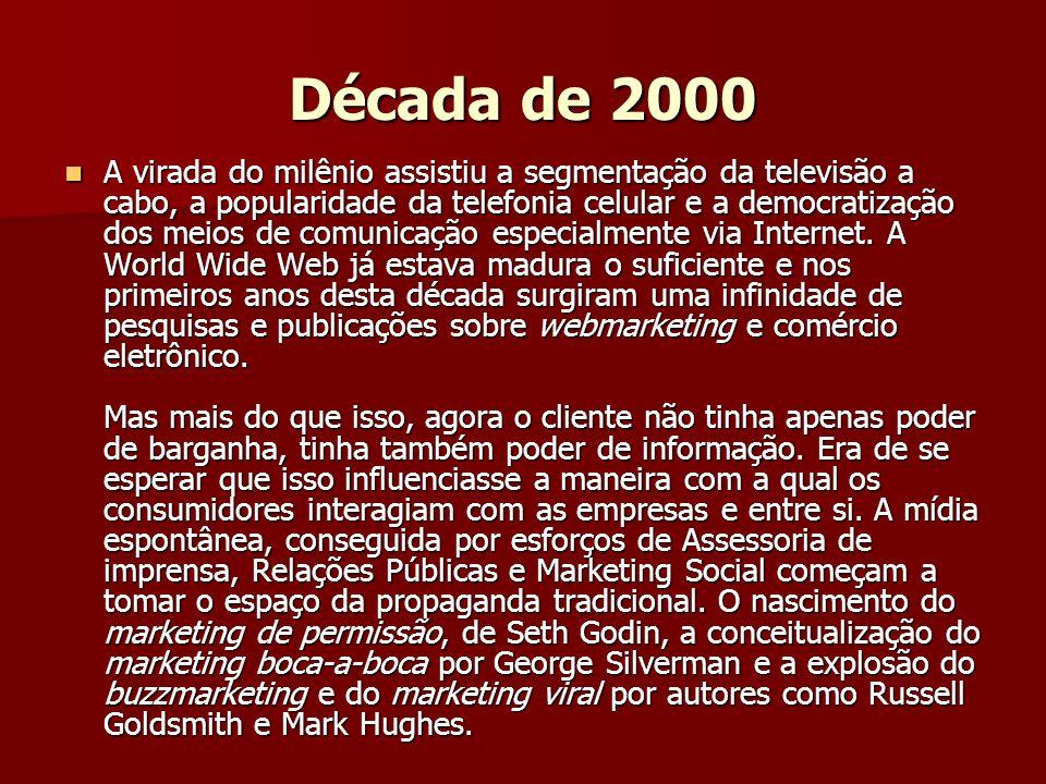 Década de 2000 A virada do milênio assistiu a segmentação da televisão a cabo, a popularidade da telefonia celular e a democratização dos meios de comunicação especialmente via Internet.