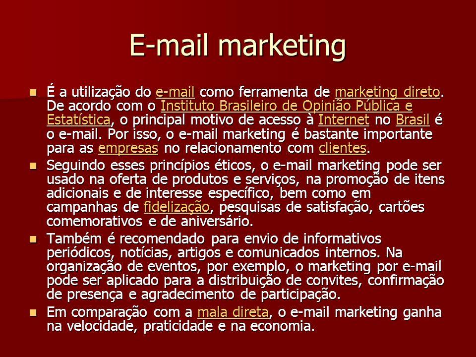 E-mail marketing É a utilização do e-mail como ferramenta de marketing direto.