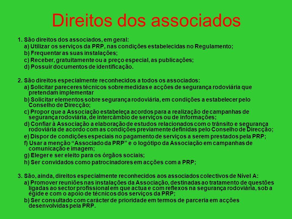 Direitos dos associados 1. São direitos dos associados, em geral: a) Utilizar os serviços da PRP, nas condições estabelecidas no Regulamento; b) Frequ