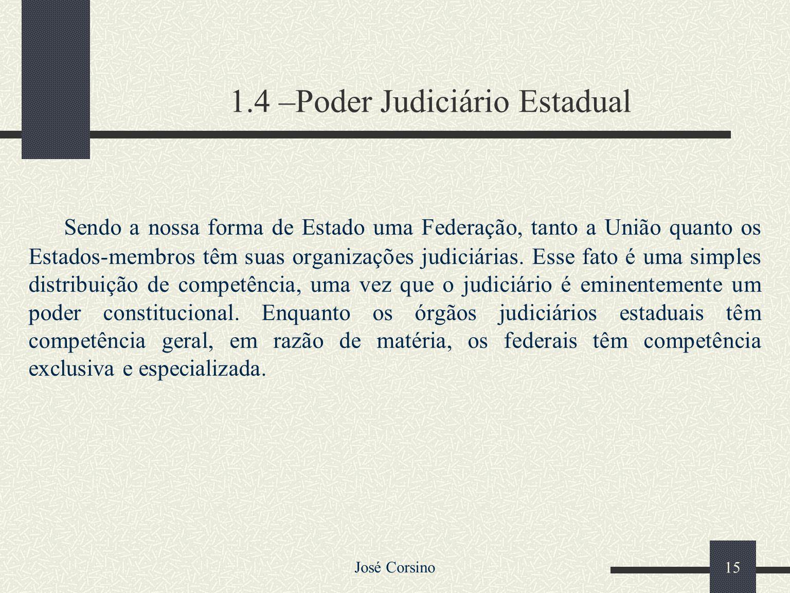 José Corsino 14 f)TRIBUNAIS E JUÍZES MILITARES (arts. 122 a 124 da CF) – Trata-se de Justiça Especial da União, de competência exclusivamente penal, c