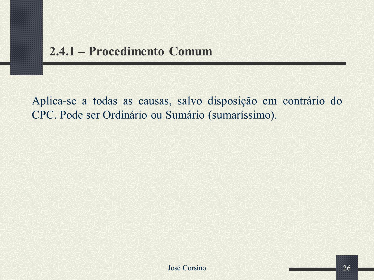 José Corsino 25 2.4 – Processo e Procedimento Processo é uma seqüência de atos interdependentes, destinados a solucionar um litígio, com a vinculação