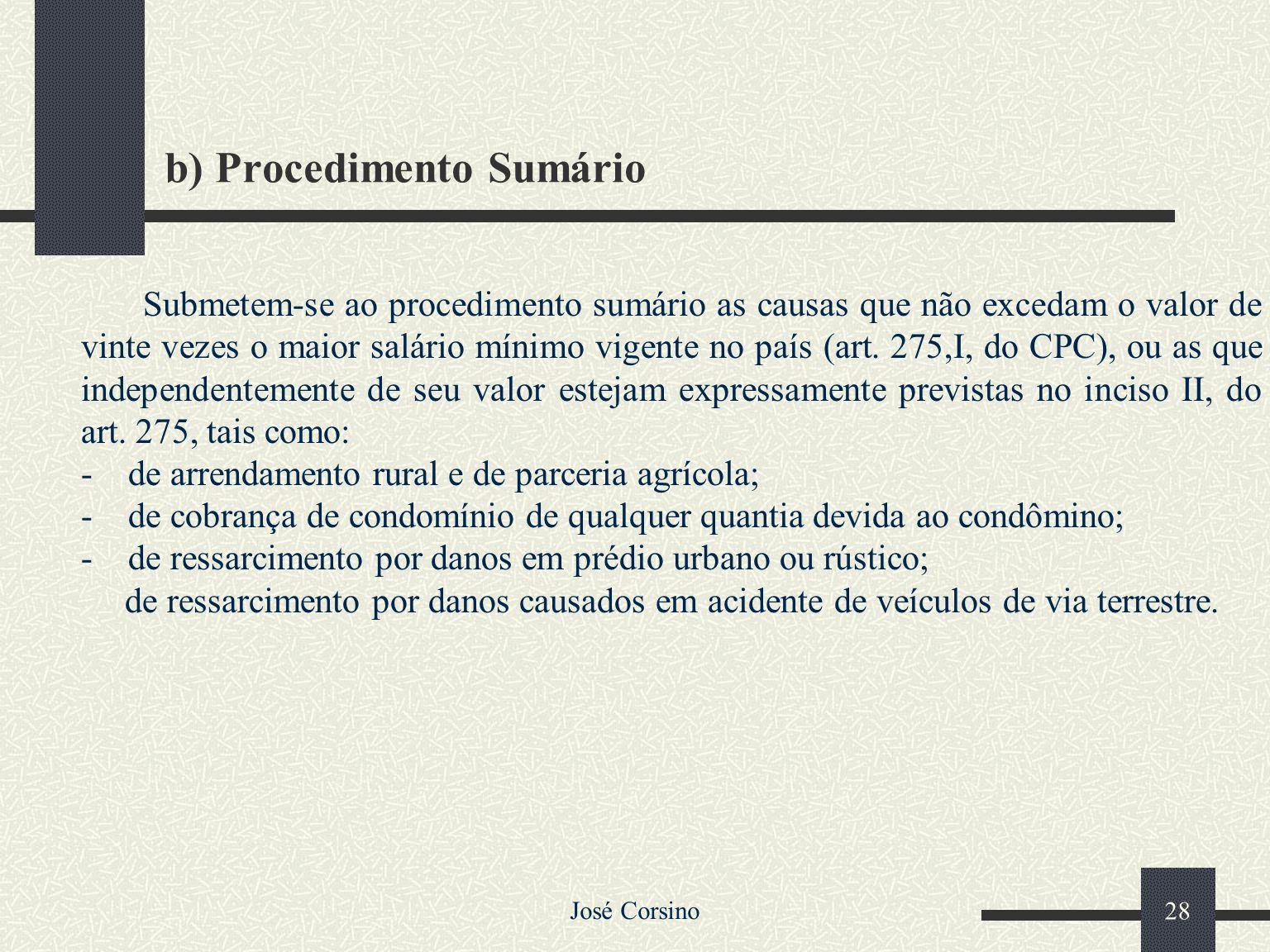 José Corsino 27 a) Procedimento Ordinário É a regra, sendo disciplinado nos arts.282 do CPC. No procedimento ordinário comum temos quatros fases: Post