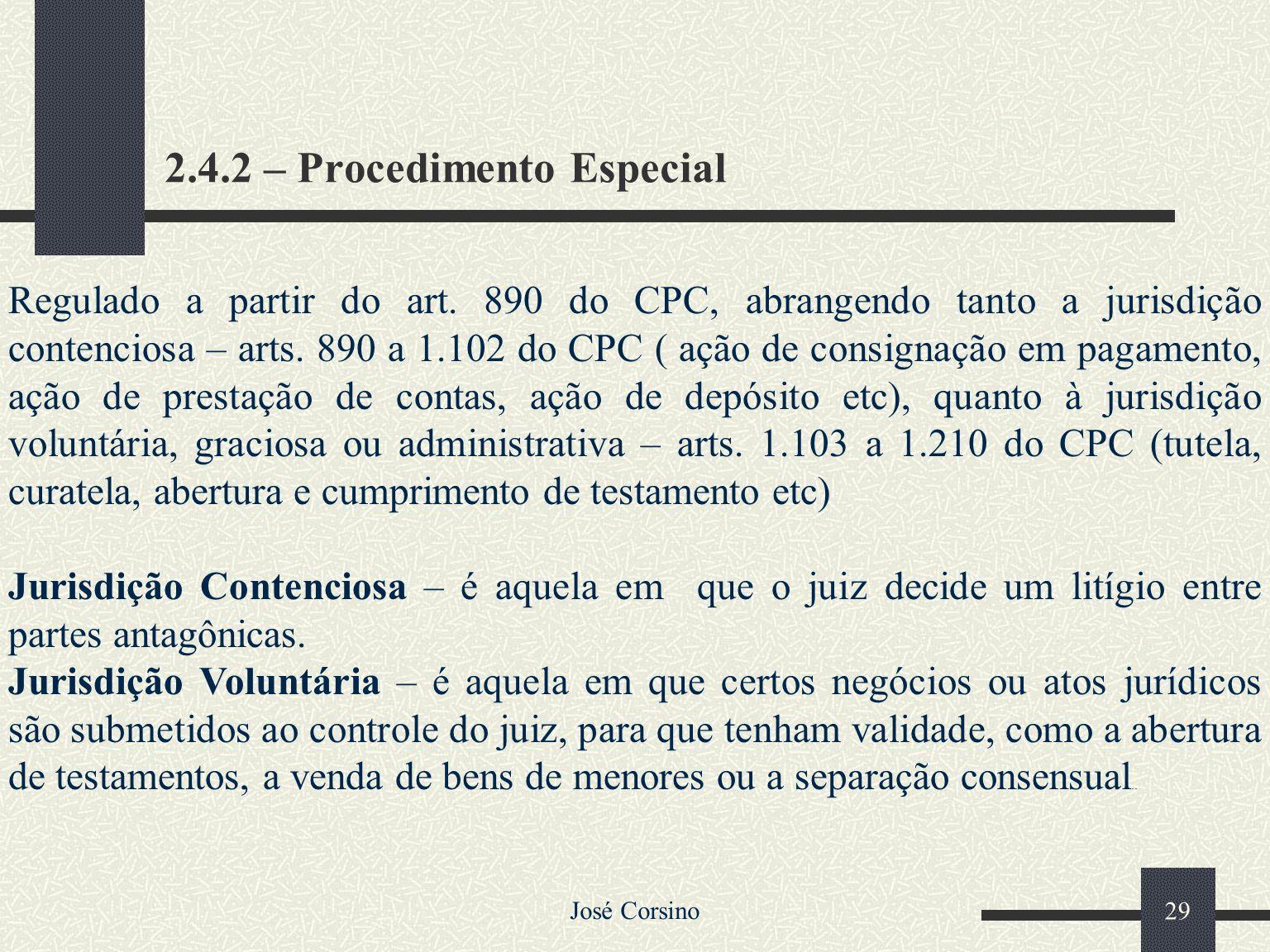 José Corsino 28 b) Procedimento Sumário Submetem-se ao procedimento sumário as causas que não excedam o valor de vinte vezes o maior salário mínimo vi