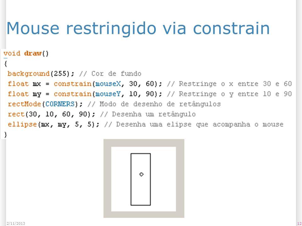 122/11/2013 Mouse restringido via constrain