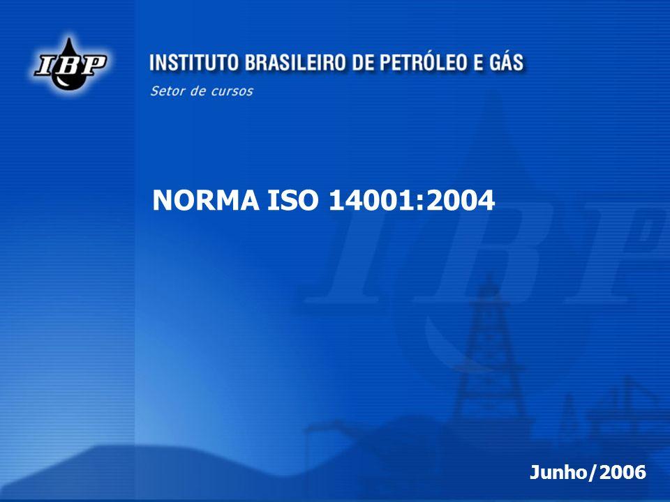 1 1 NORMA ISO 14001:2004 Junho/2006 << ver anotação abaixo