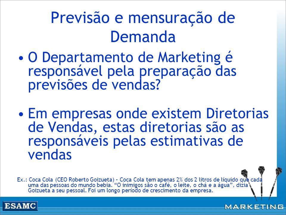 Previsão e mensuração de Demanda O Departamento de Marketing é responsável pela preparação das previsões de vendas? Em empresas onde existem Diretoria