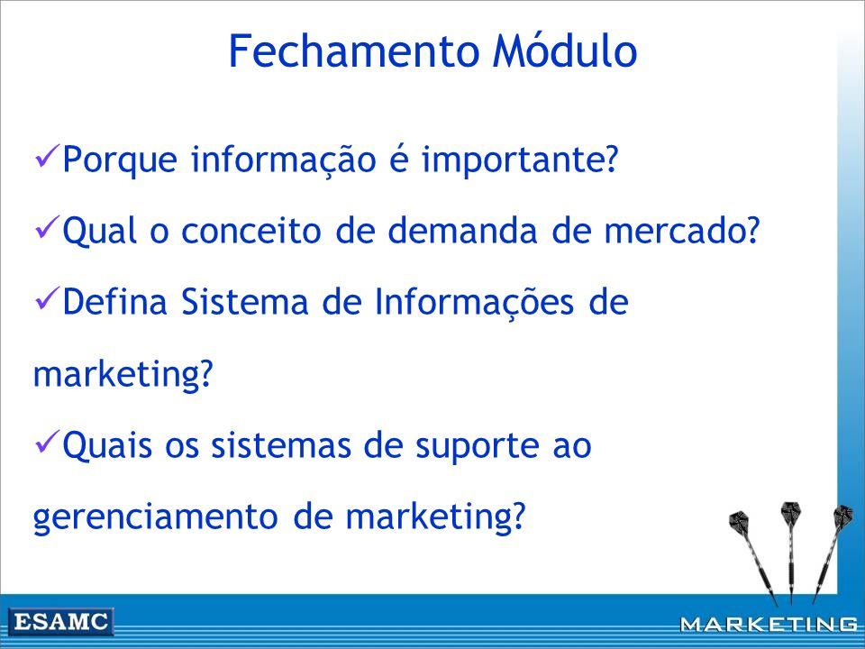 Porque informação é importante? Qual o conceito de demanda de mercado? Defina Sistema de Informações de marketing? Quais os sistemas de suporte ao ger