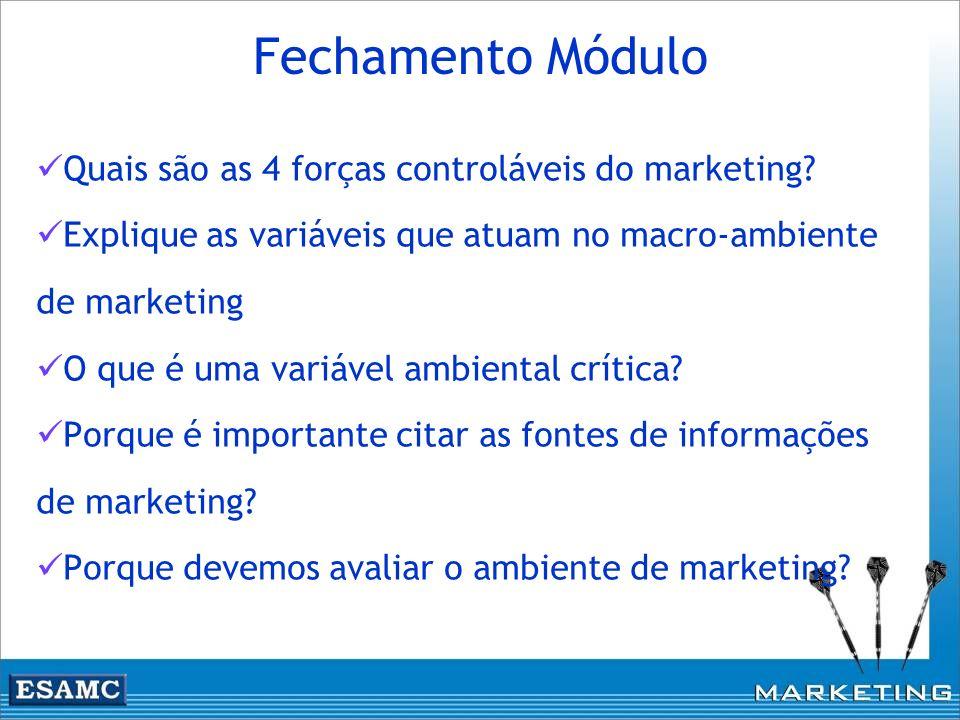 Quais são as 4 forças controláveis do marketing? Explique as variáveis que atuam no macro-ambiente de marketing O que é uma variável ambiental crítica