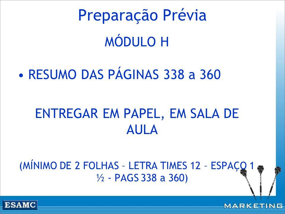 Preparação Prévia MÓDULO H RESUMO DAS PÁGINAS 338 a 360 ENTREGAR EM PAPEL, EM SALA DE AULA (MÍNIMO DE 2 FOLHAS – LETRA TIMES 12 – ESPAÇO 1 ½ - PAGS 33