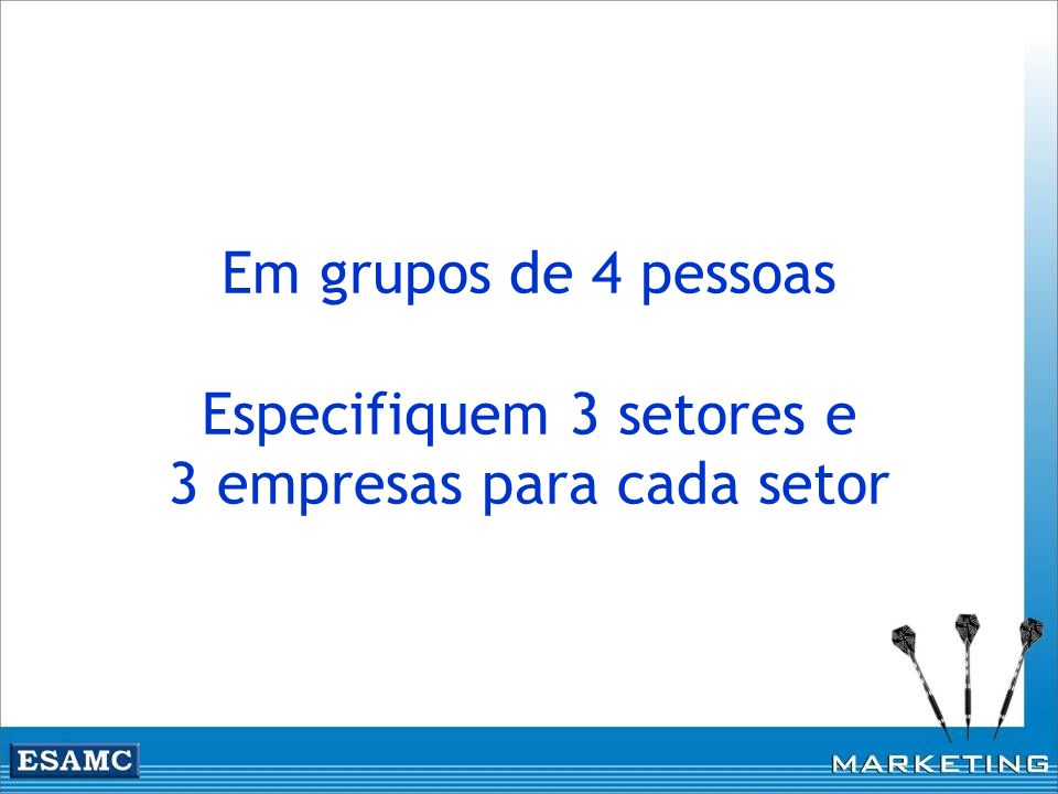 Em grupos de 4 pessoas Especifiquem 3 setores e 3 empresas para cada setor