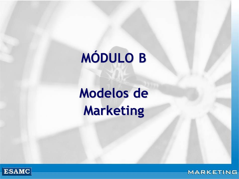 MÓDULO B Modelos de Marketing