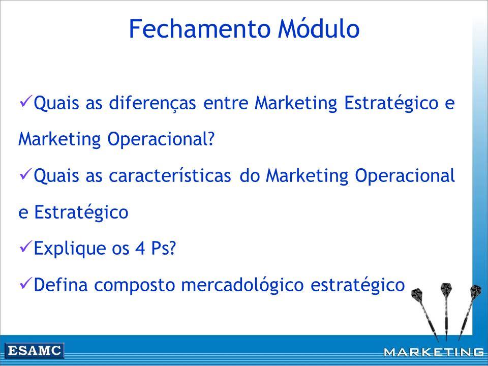 Quais as diferenças entre Marketing Estratégico e Marketing Operacional? Quais as características do Marketing Operacional e Estratégico Explique os 4