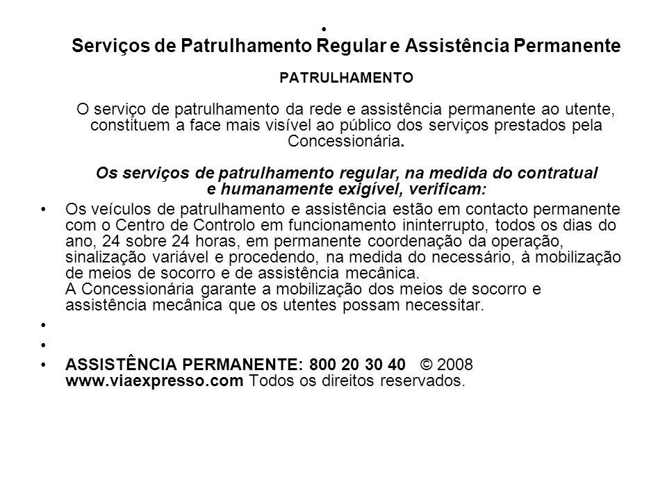 Serviços de Patrulhamento Regular e Assistência Permanente PATRULHAMENTO O serviço de patrulhamento da rede e assistência permanente ao utente, consti