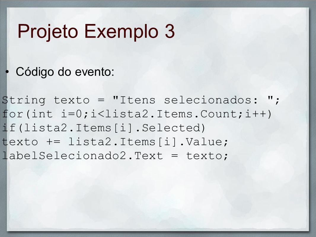 Projeto Exemplo 3 Código do evento: String texto =