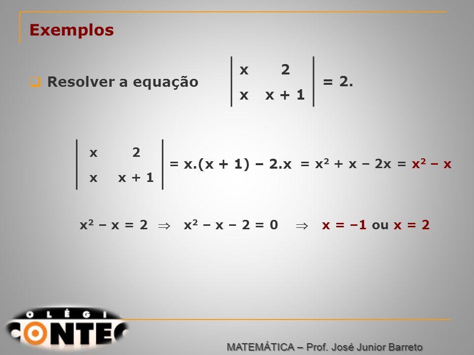 Prof. Jorge Exemplos Resolver a equação x2 xx + 1 = 2. x2 x = x.(x + 1) – 2.x = x 2 + x – 2x= x 2 – x x 2 – x = 2 x 2 – x – 2 = 0 x = –1 ou x = 2 MATE