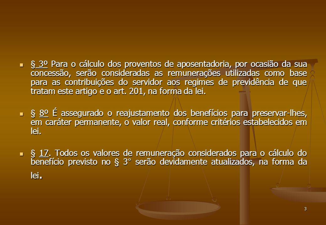 3 § 3º Para o cálculo dos proventos de aposentadoria, por ocasião da sua concessão, serão consideradas as remunerações utilizadas como base para as co