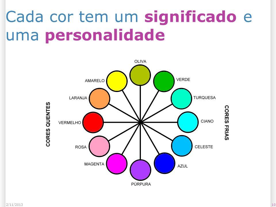 Cada cor tem um significado e uma personalidade 102/11/2013