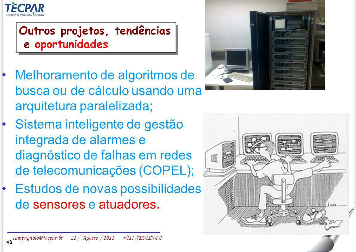campagnolo@tecpar.br 22 / Agosto / 2011 VIII SEMINFO 48 Outros projetos, tendências e oportunidades Outros projetos, tendências e oportunidades Melhor