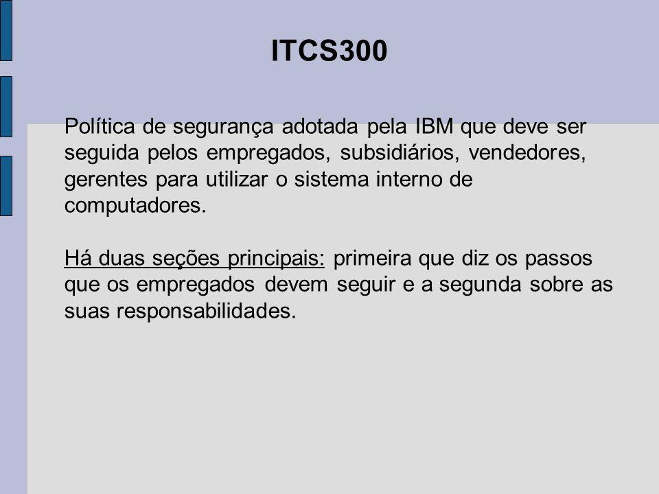 ITCS300 Política de segurança adotada pela IBM que deve ser seguida pelos empregados, subsidiários, vendedores, gerentes para utilizar o sistema inter
