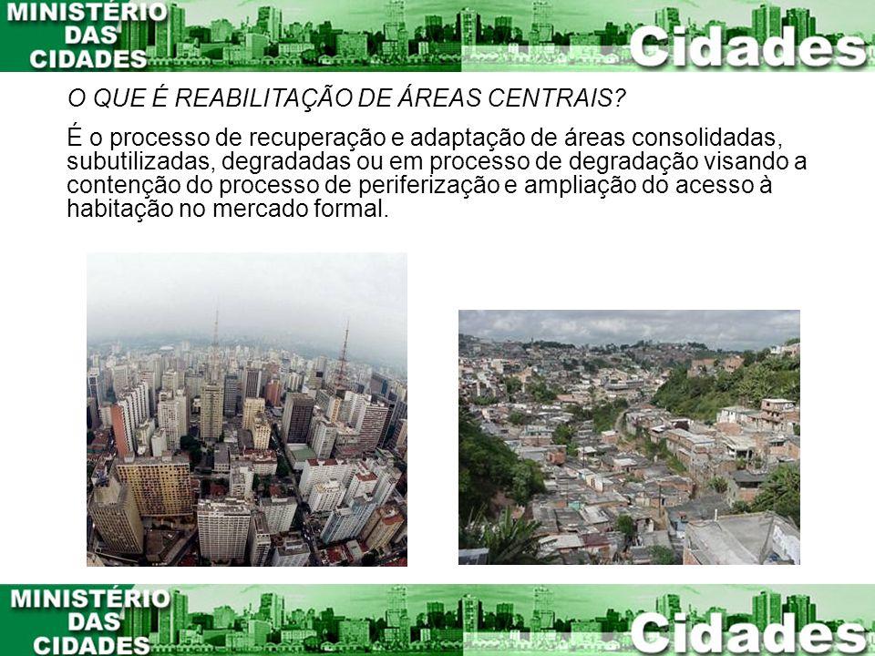 1 - A degradação de áreas urbanas não é um processo natural e tampouco inexorável.