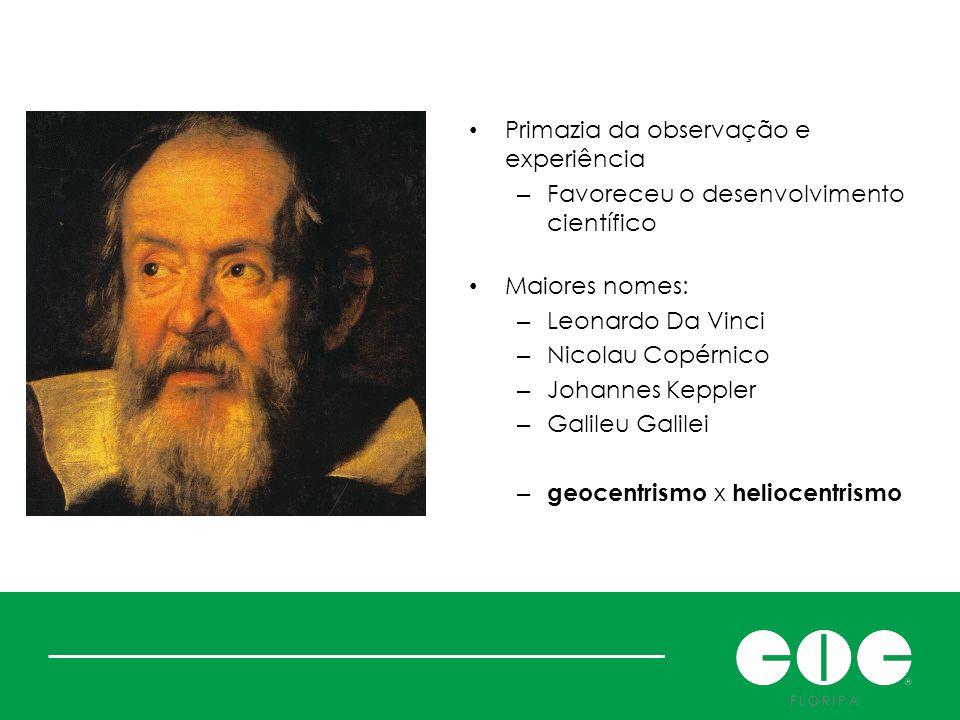 A ciência no Renascimento Primazia da observação e experiência – Favoreceu o desenvolvimento científico Maiores nomes: – Leonardo Da Vinci – Nicolau C