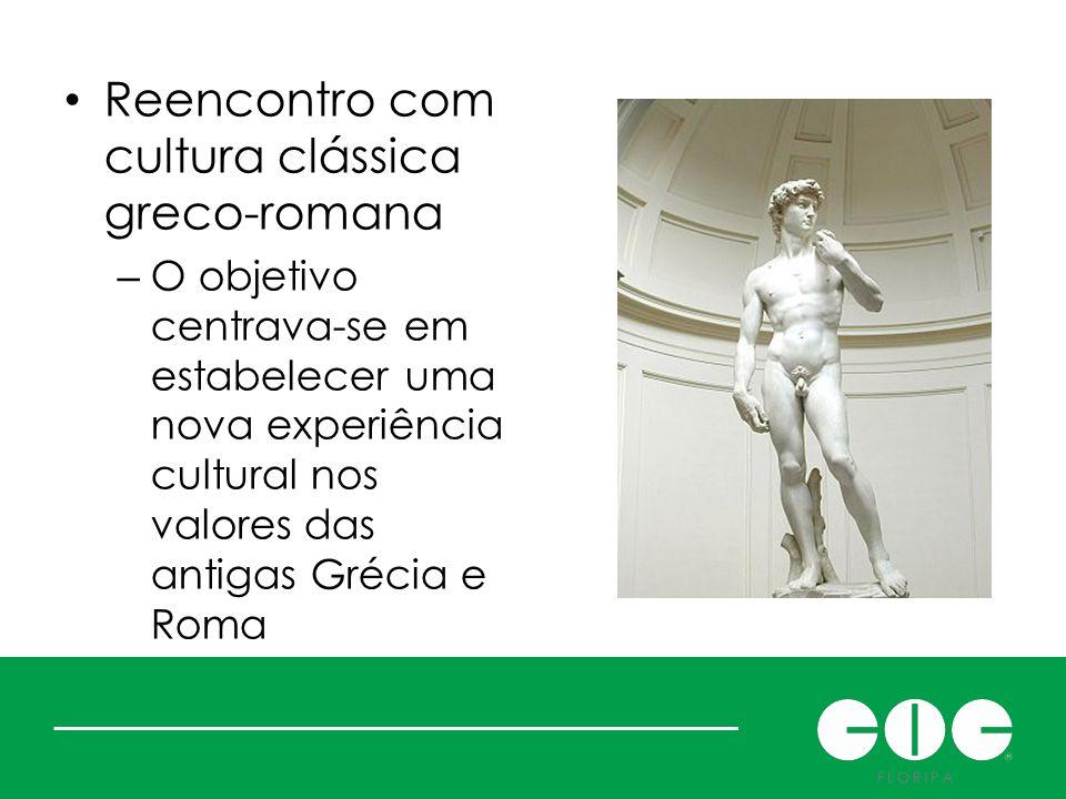 Renascer: mas o quê? Reencontro com cultura clássica greco-romana – O objetivo centrava-se em estabelecer uma nova experiência cultural nos valores da