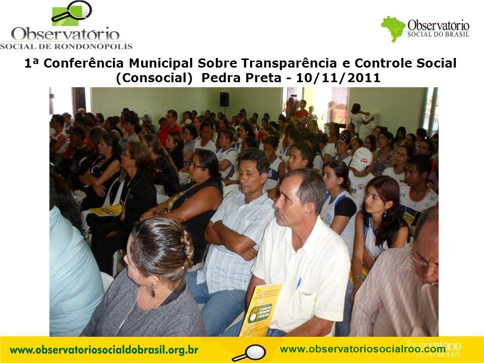 Logo do OS 1ª Conferência Municipal Sobre Transparência e Controle Social (Consocial) Pedra Preta - 10/11/2011 www.observatoriosocialroo.com