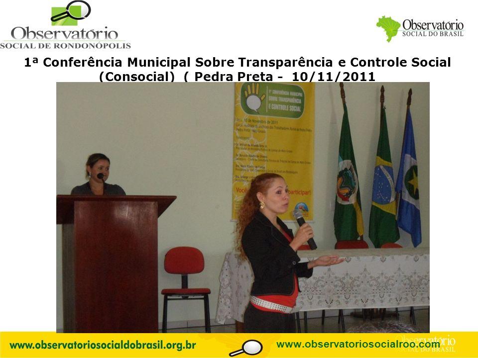 Logo do OS 1ª Conferência Municipal Sobre Transparência e Controle Social (Consocial) ( Pedra Preta - 10/11/2011 www.observatoriosocialroo.com