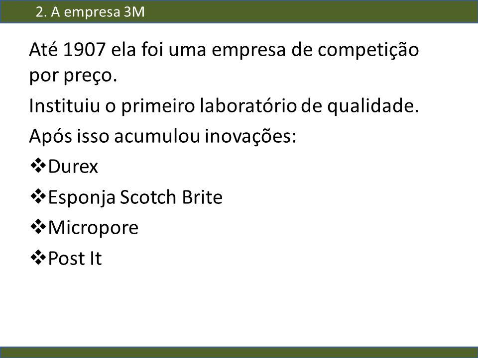 Até 1907 ela foi uma empresa de competição por preço. Instituiu o primeiro laboratório de qualidade. Após isso acumulou inovações: Durex Esponja Scotc