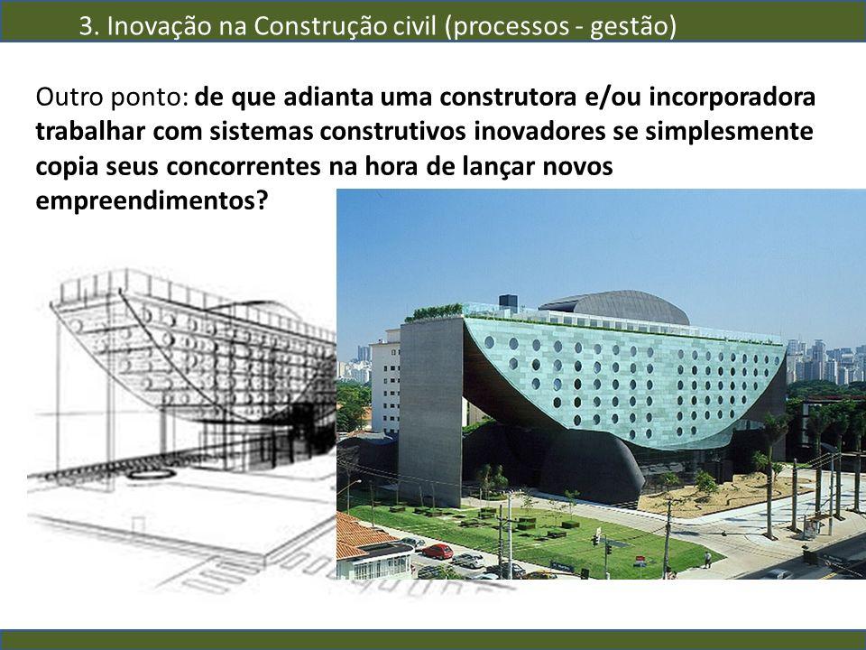 Outro ponto: de que adianta uma construtora e/ou incorporadora trabalhar com sistemas construtivos inovadores se simplesmente copia seus concorrentes